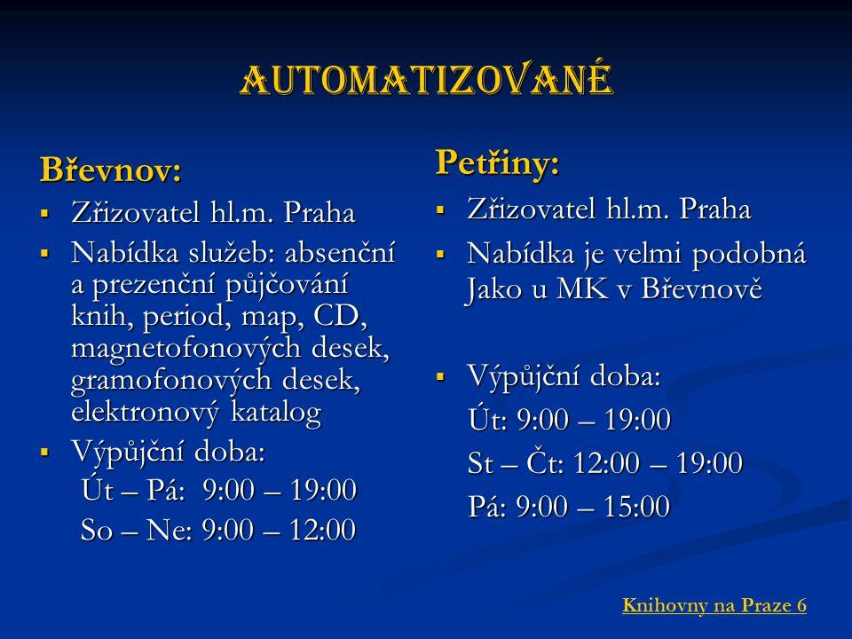Automatizované Petřiny: Břevnov: Zřizovatel hl.m. Praha