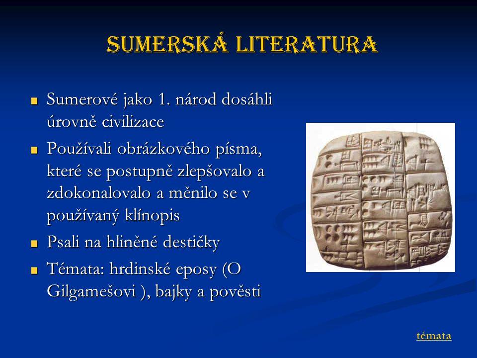 Sumerská literatura Sumerové jako 1. národ dosáhli úrovně civilizace