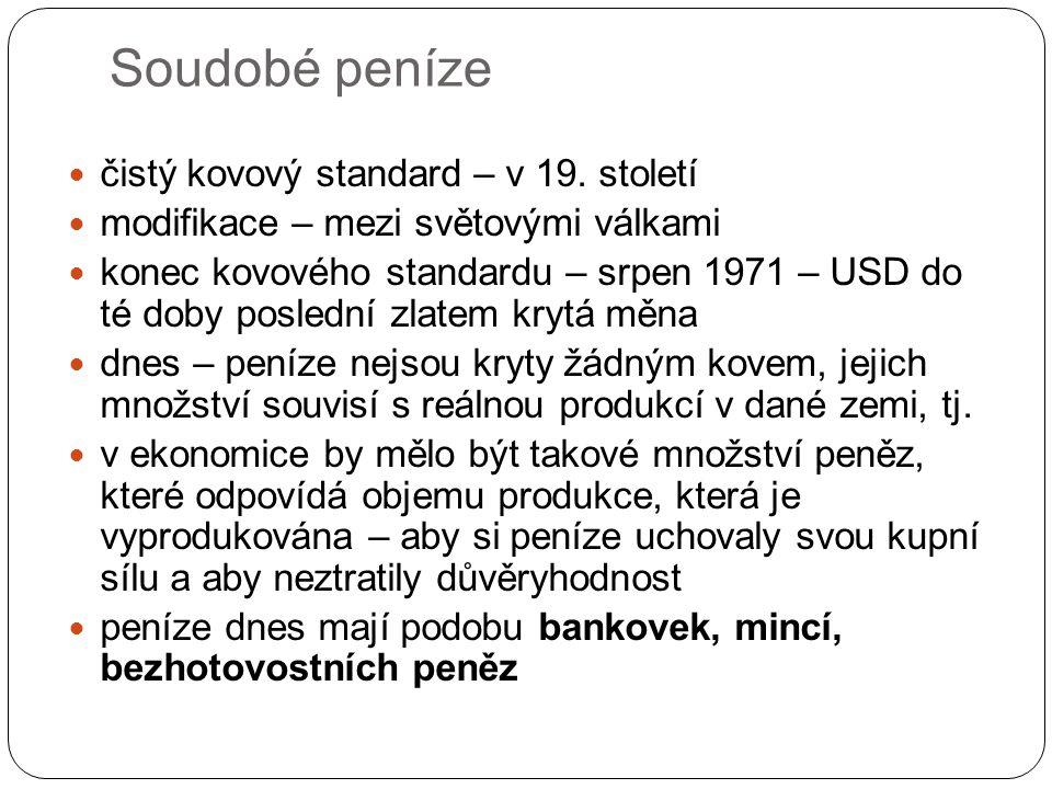 Soudobé peníze čistý kovový standard – v 19. století