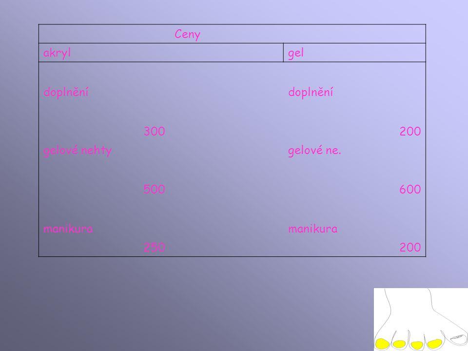 Ceny akryl gel doplnění 300 200 gelové nehty gelové ne. 500 600 manikura 250