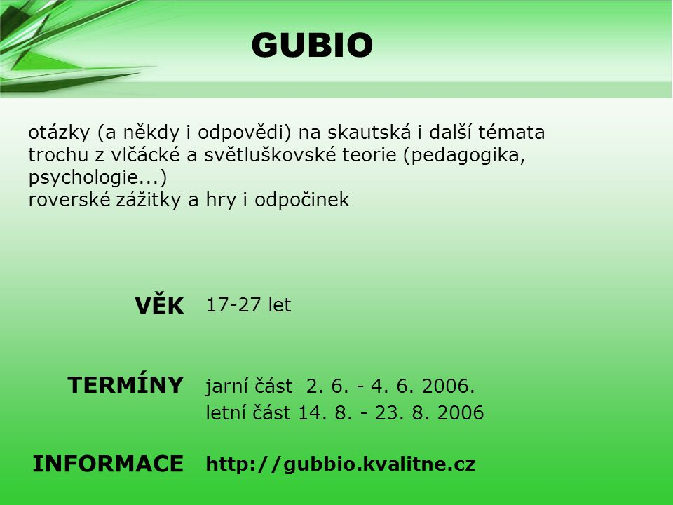 GUBIO VĚK TERMÍNY INFORMACE