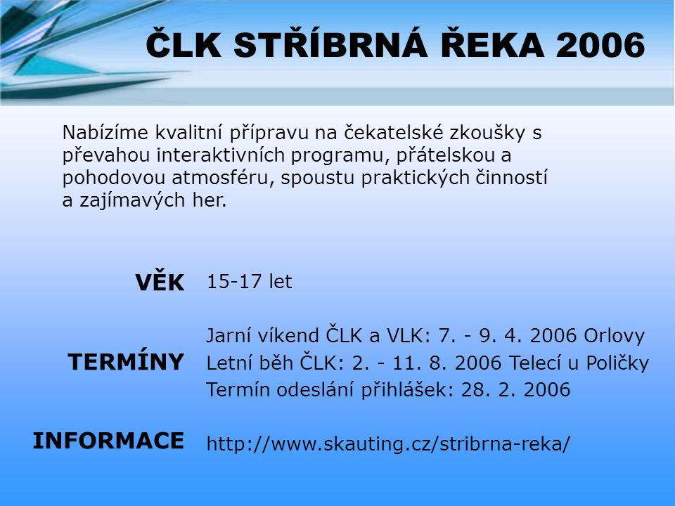 ČLK STŘÍBRNÁ ŘEKA 2006 VĚK TERMÍNY INFORMACE