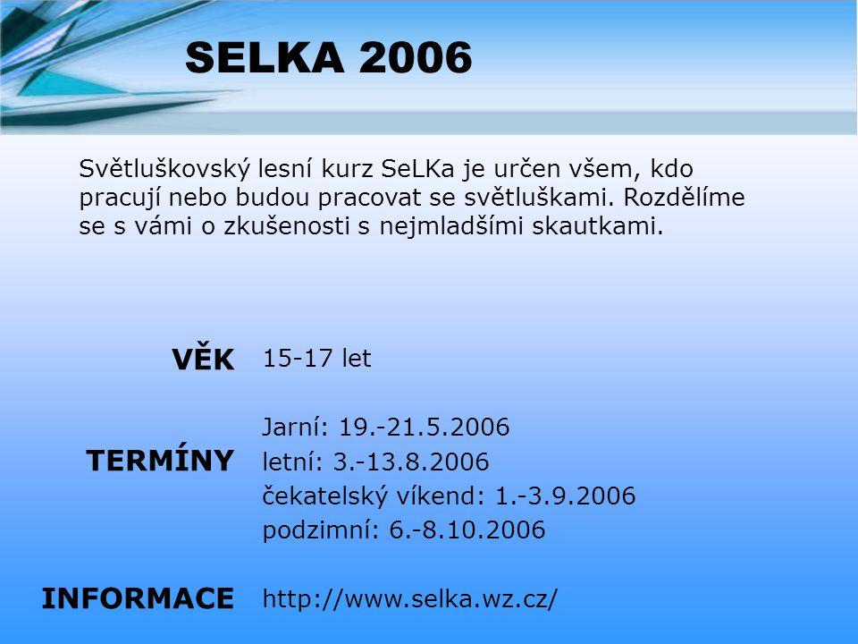 SELKA 2006 VĚK TERMÍNY INFORMACE