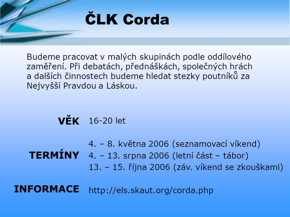 ČLK Corda VĚK TERMÍNY INFORMACE