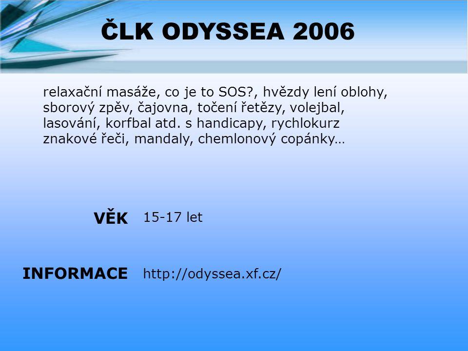 ČLK ODYSSEA 2006 VĚK INFORMACE