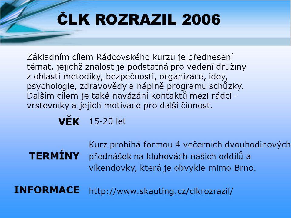 ČLK ROZRAZIL 2006 VĚK TERMÍNY INFORMACE