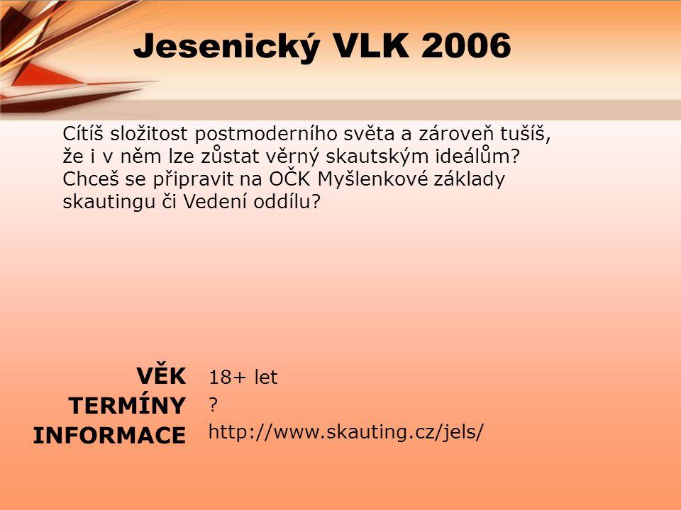 Jesenický VLK 2006 VĚK TERMÍNY INFORMACE