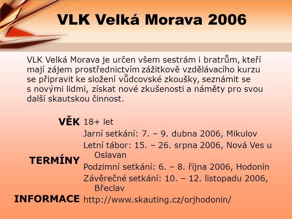 VLK Velká Morava 2006 VĚK TERMÍNY INFORMACE