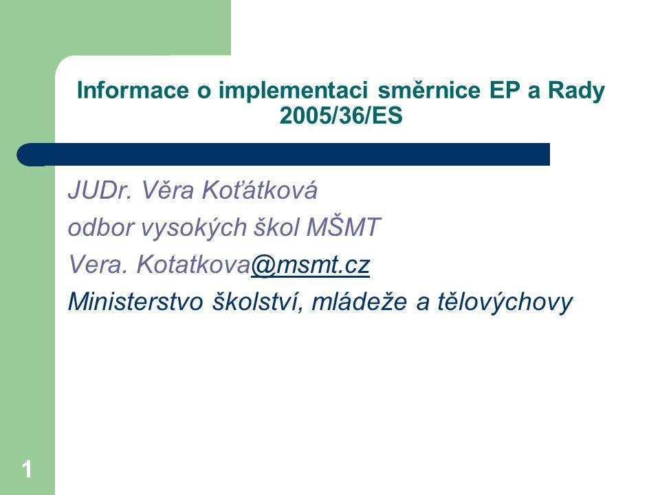 Informace o implementaci směrnice EP a Rady 2005/36/ES