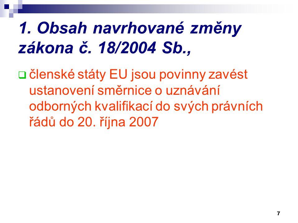 1. Obsah navrhované změny zákona č. 18/2004 Sb.,