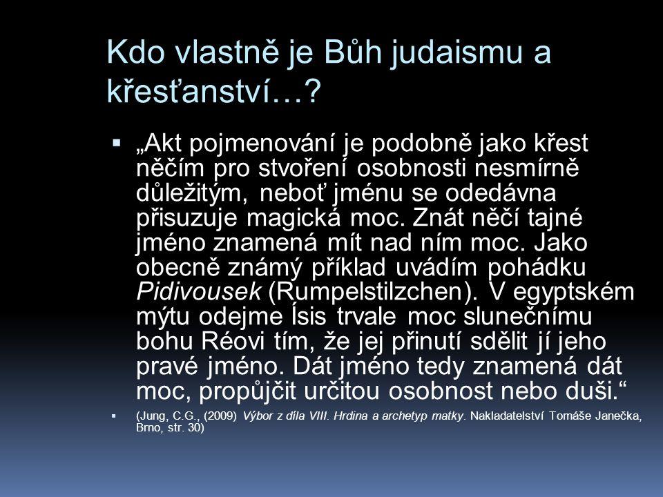 Kdo vlastně je Bůh judaismu a křesťanství…