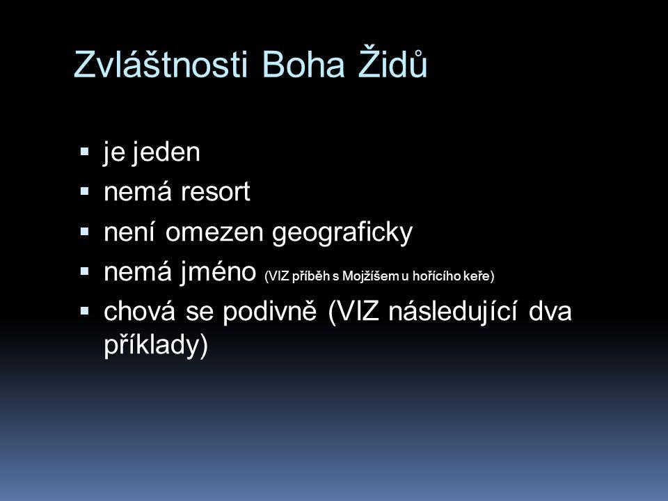 Zvláštnosti Boha Židů je jeden nemá resort není omezen geograficky