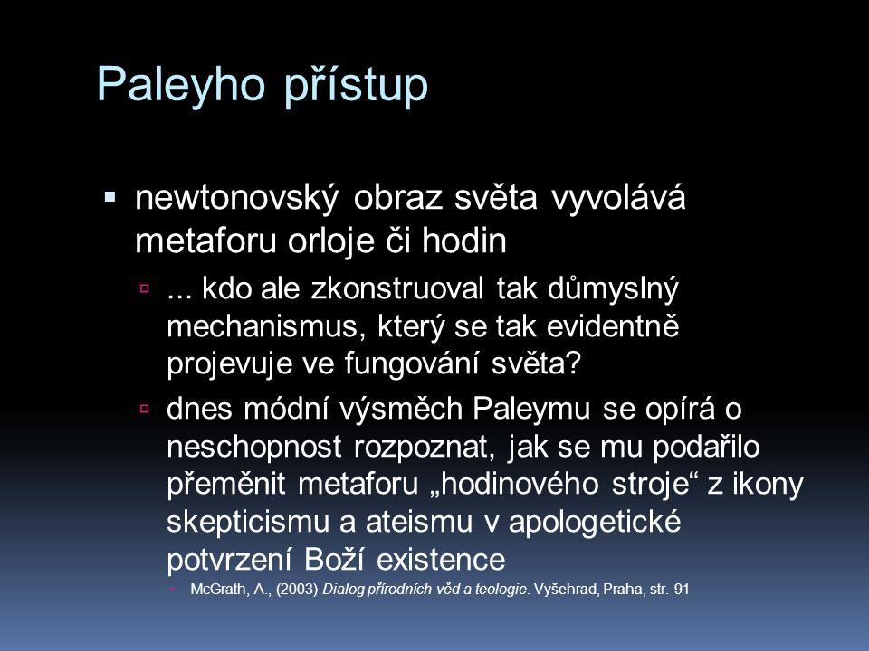 Paleyho přístup newtonovský obraz světa vyvolává metaforu orloje či hodin.