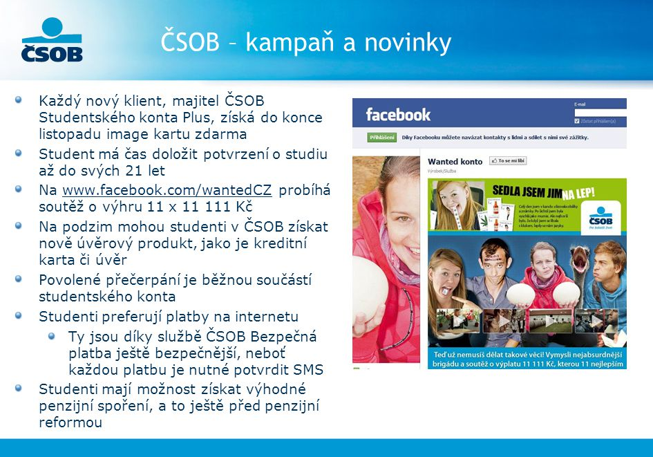 ČSOB – kampaň a novinky Každý nový klient, majitel ČSOB Studentského konta Plus, získá do konce listopadu image kartu zdarma.