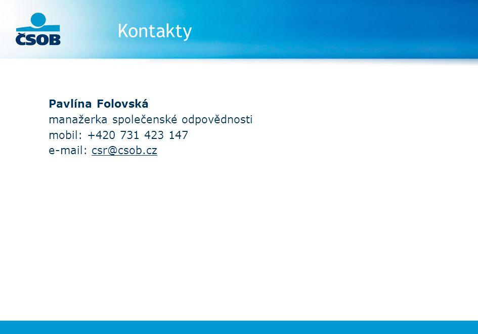 Kontakty Pavlína Folovská manažerka společenské odpovědnosti mobil: +420 731 423 147 e-mail: csr@csob.cz