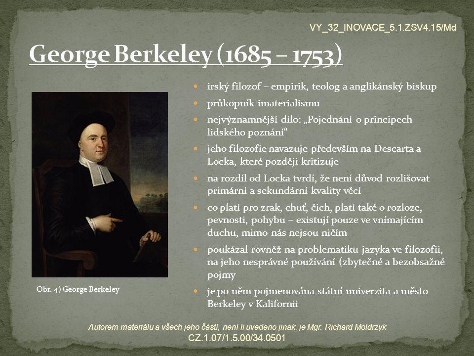 VY_32_INOVACE_5.1.ZSV4.15/Md George Berkeley (1685 – 1753) irský filozof – empirik, teolog a anglikánský biskup.