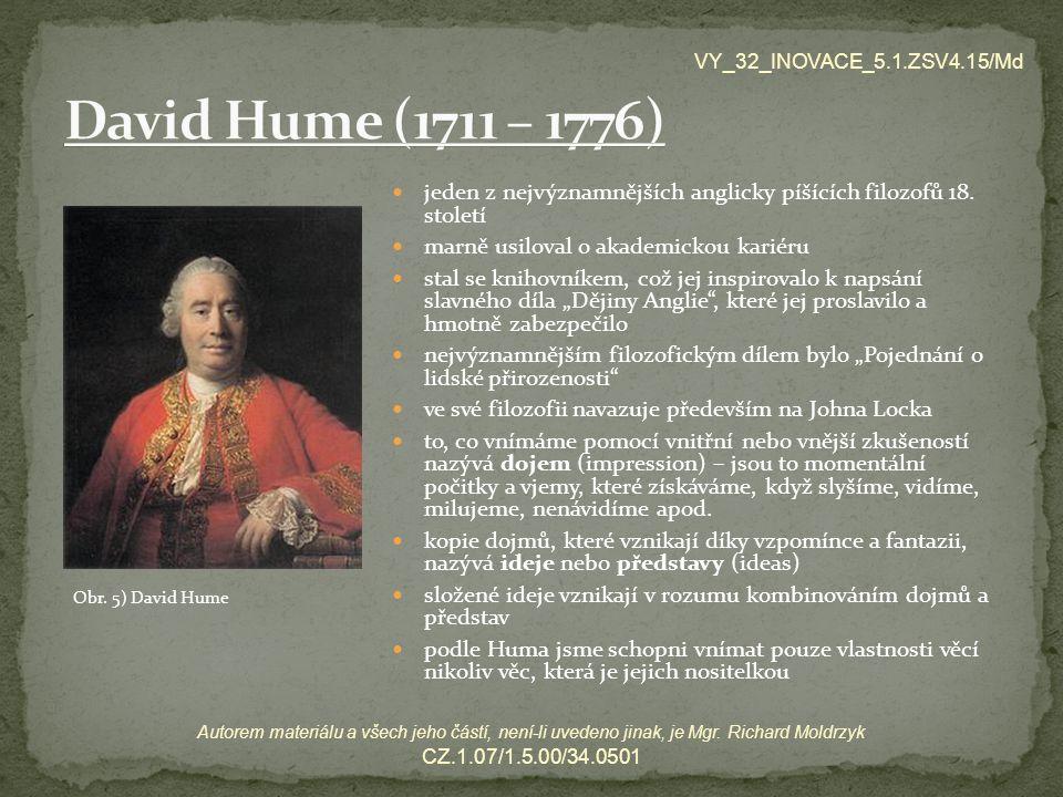 VY_32_INOVACE_5.1.ZSV4.15/Md David Hume (1711 – 1776) jeden z nejvýznamnějších anglicky píšících filozofů 18. století.