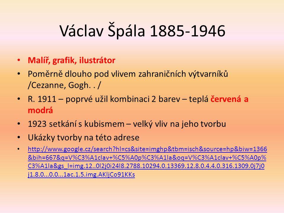 Václav Špála 1885-1946 Malíř, grafik, ilustrátor