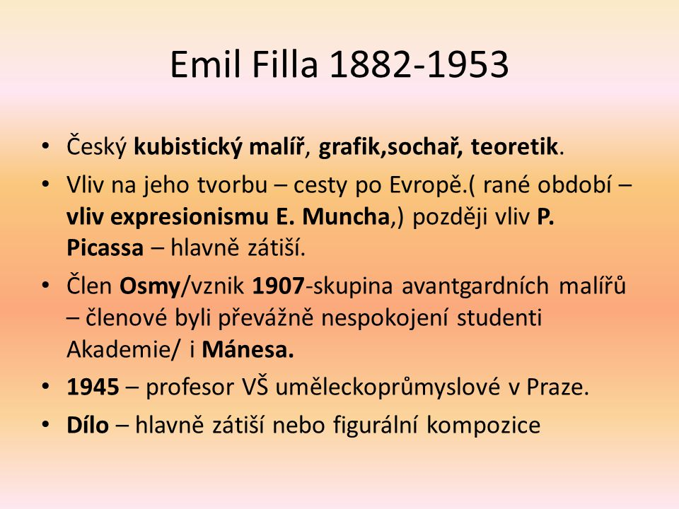 Emil Filla 1882-1953 Český kubistický malíř, grafik,sochař, teoretik.