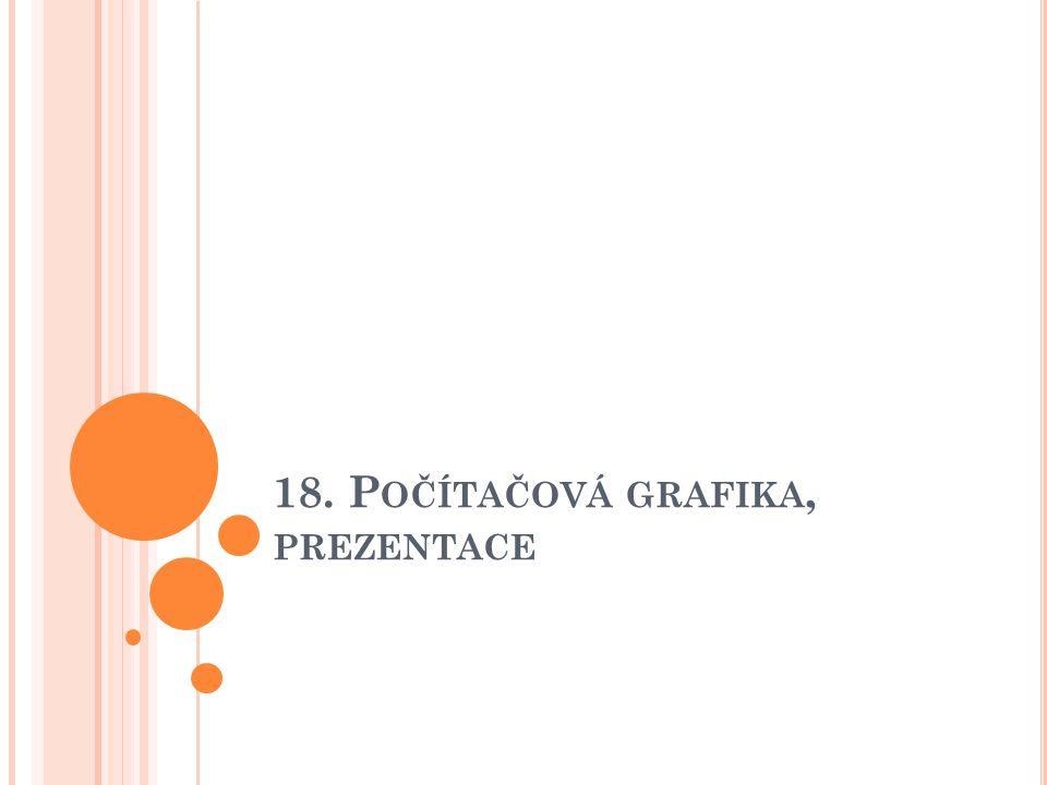18. Počítačová grafika, prezentace