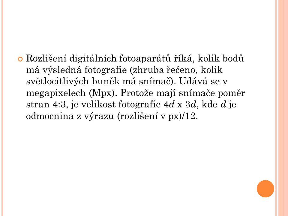 Rozlišení digitálních fotoaparátů říká, kolik bodů má výsledná fotografie (zhruba řečeno, kolik světlocitlivých buněk má snímač).