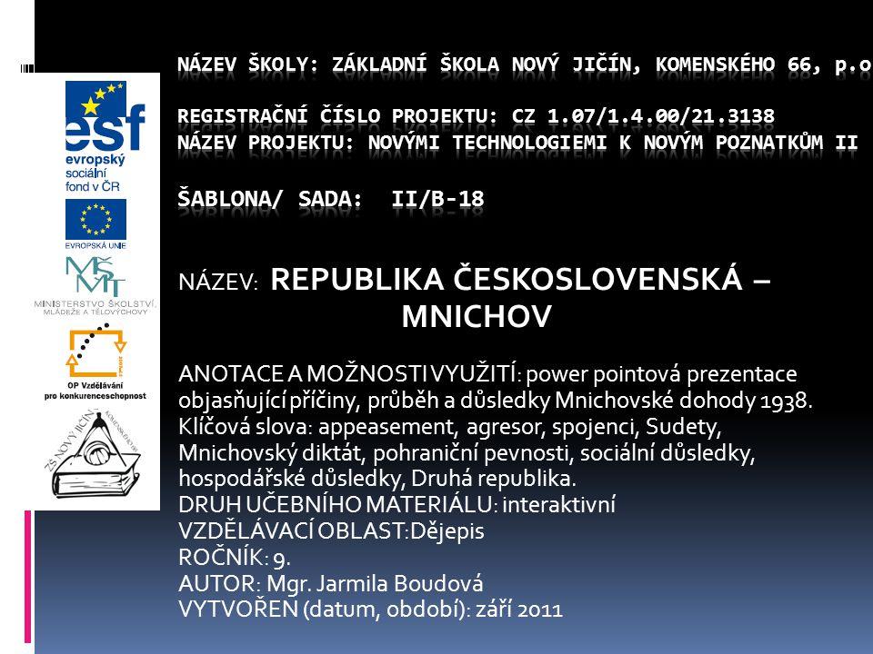 MNICHOV NÁZEV: REPUBLIKA ČESKOSLOVENSKÁ –