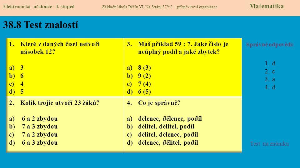 38.8 Test znalostí Které z daných čísel netvoří násobek 12 3 6 4 5
