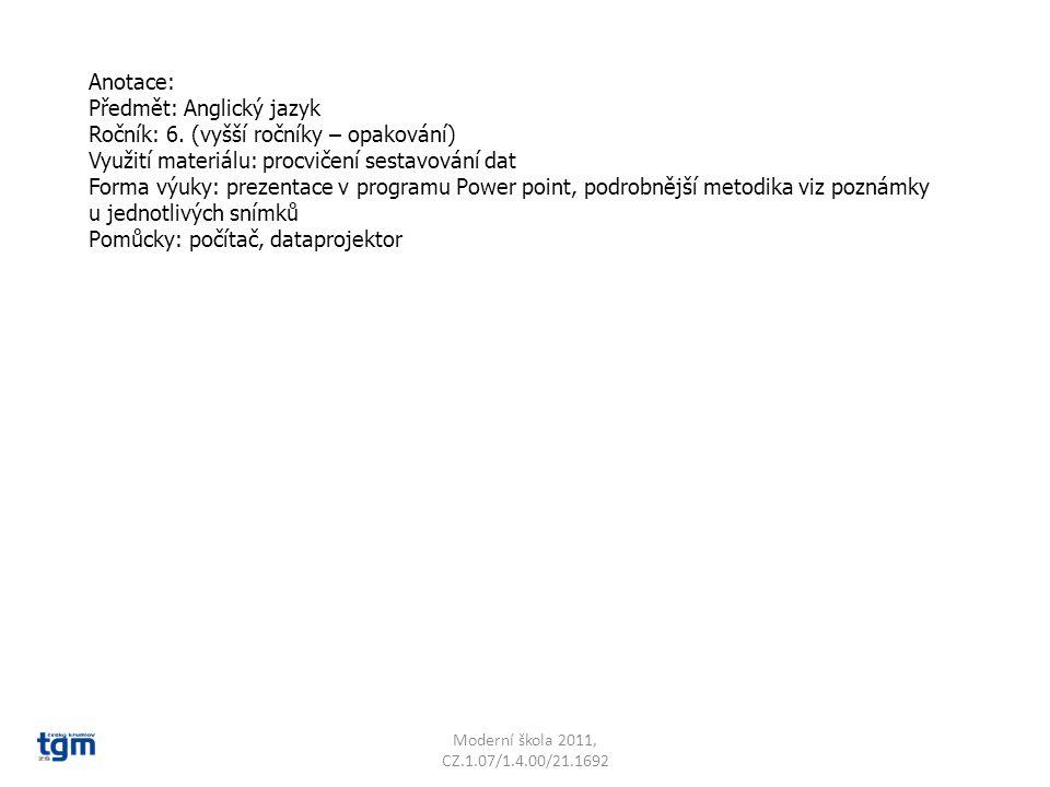 Předmět: Anglický jazyk Ročník: 6. (vyšší ročníky – opakování)
