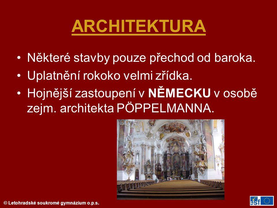 ARCHITEKTURA Některé stavby pouze přechod od baroka.