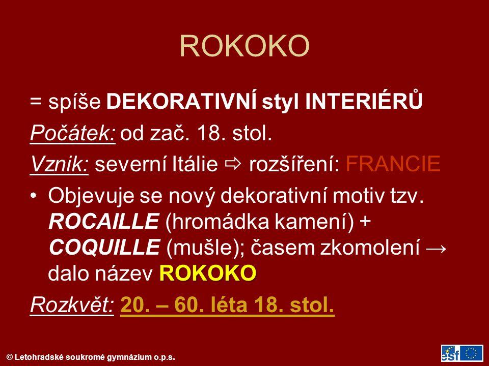 ROKOKO = spíše DEKORATIVNÍ styl INTERIÉRŮ Počátek: od zač. 18. stol.