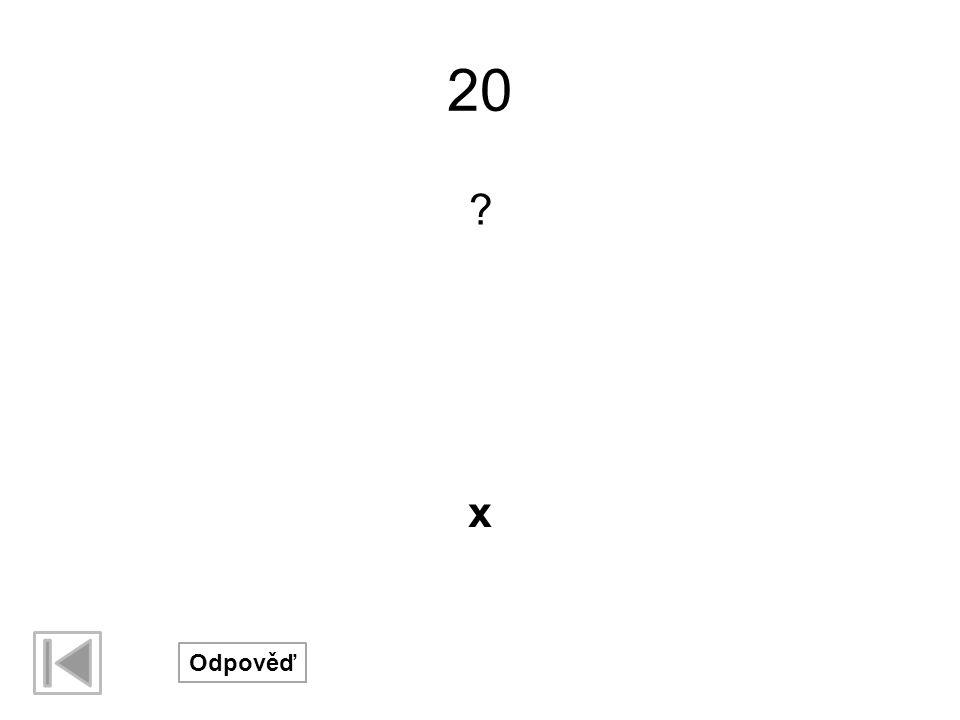 20 x Odpověď