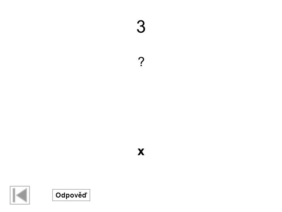 3 x Odpověď