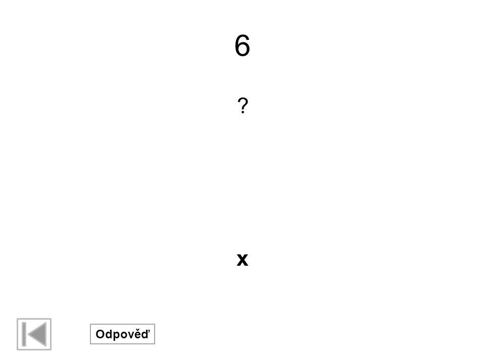 6 x Odpověď