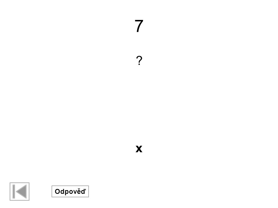 7 x Odpověď