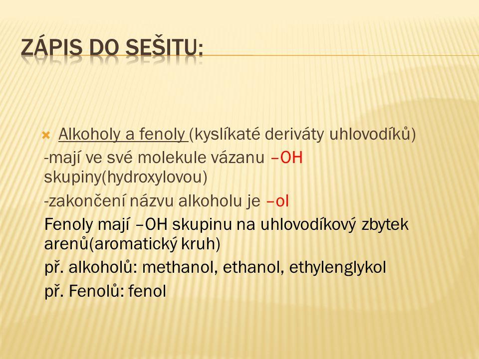 Zápis do sešitu: Alkoholy a fenoly (kyslíkaté deriváty uhlovodíků)