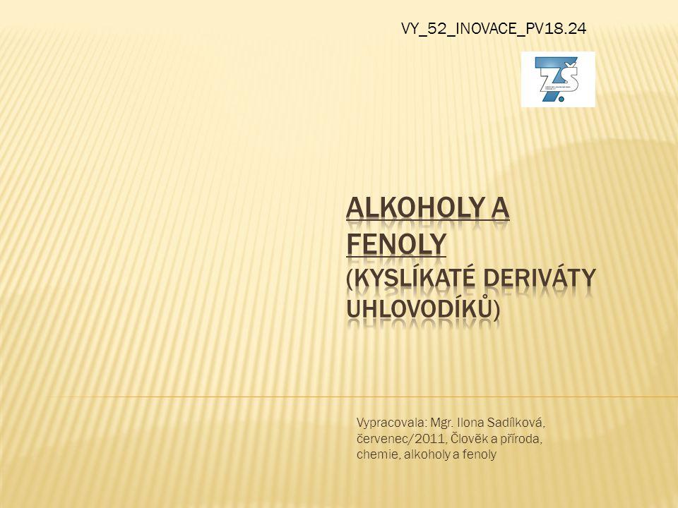 ALKOHOLY A FENOLY (kyslíkaté deriváty uhlovodíků)