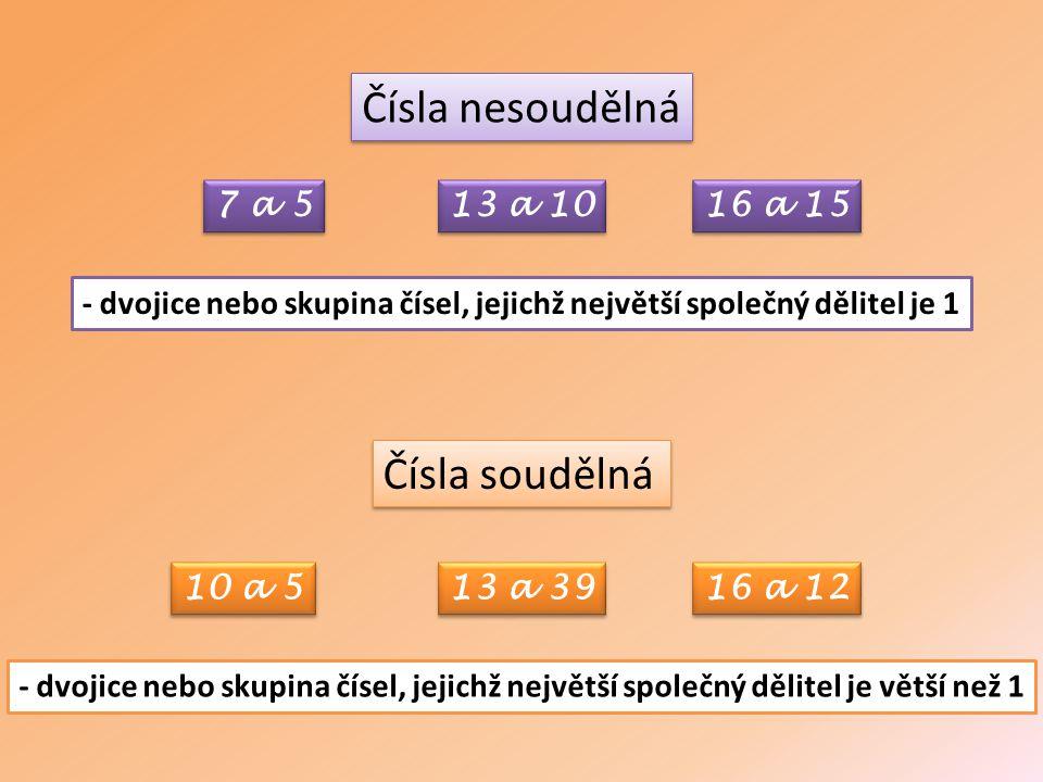 - dvojice nebo skupina čísel, jejichž největší společný dělitel je 1