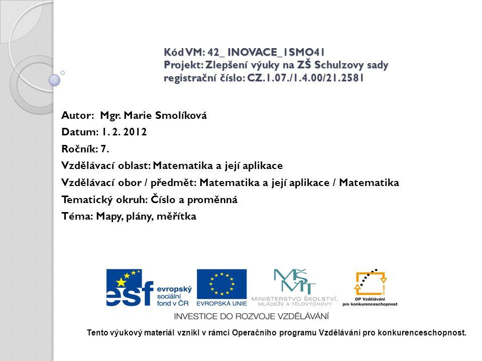 Autor: Mgr. Marie Smolíková Datum: 1. 2. 2012 Ročník: 7.