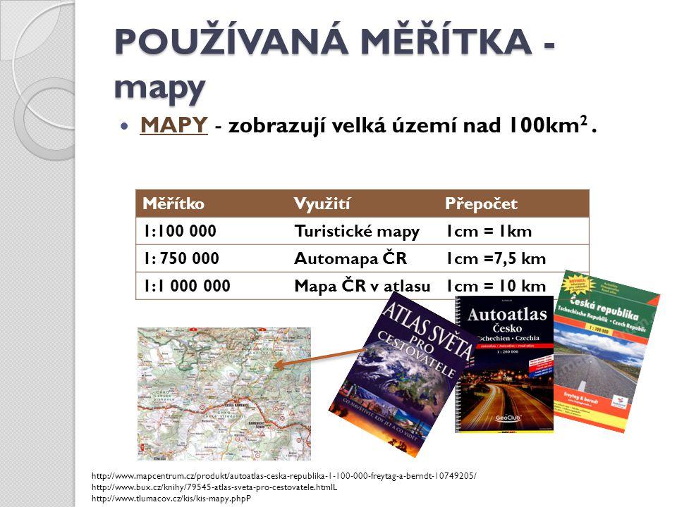 POUŽÍVANÁ MĚŘÍTKA - mapy