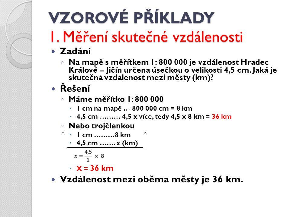 VZOROVÉ PŘÍKLADY 1. Měření skutečné vzdálenosti