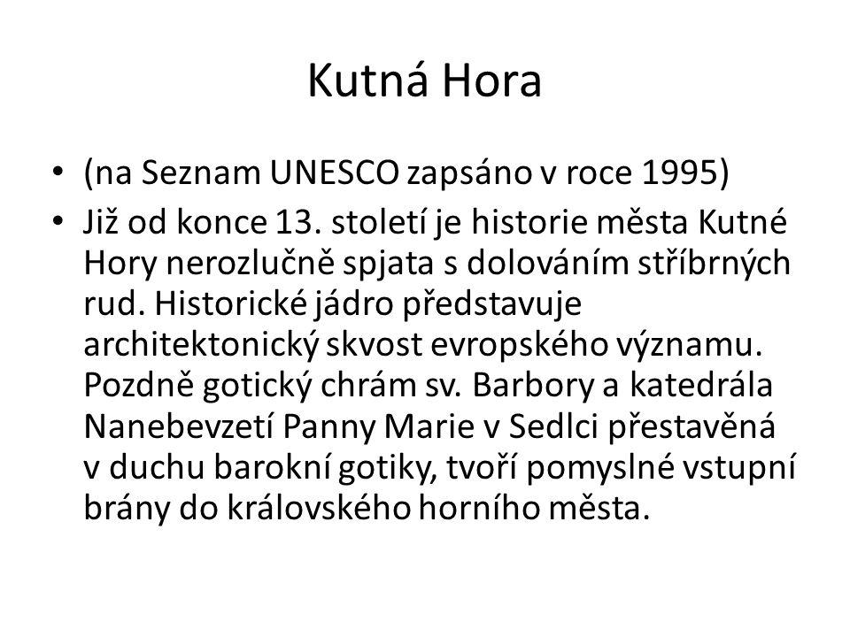 Kutná Hora (na Seznam UNESCO zapsáno v roce 1995)