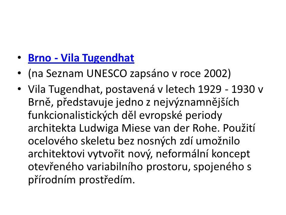 Brno - Vila Tugendhat (na Seznam UNESCO zapsáno v roce 2002)