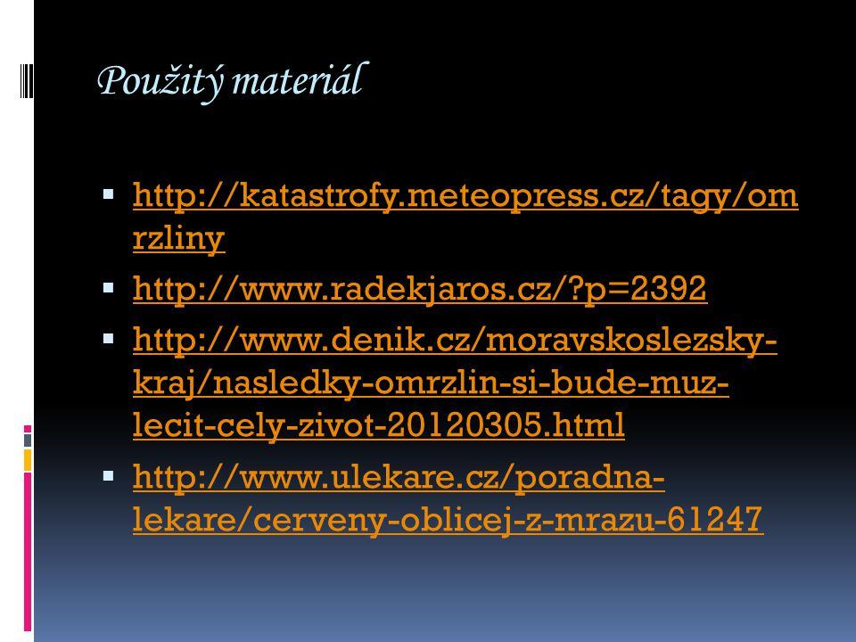 Použitý materiál http://katastrofy.meteopress.cz/tagy/om rzliny