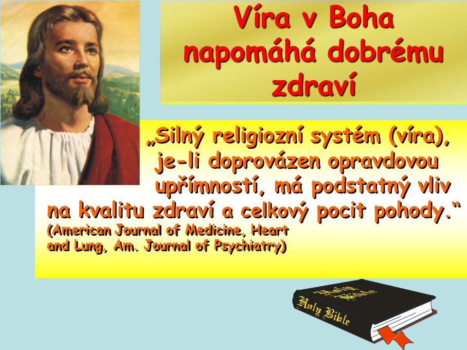 Víra v Boha napomáhá dobrému zdraví