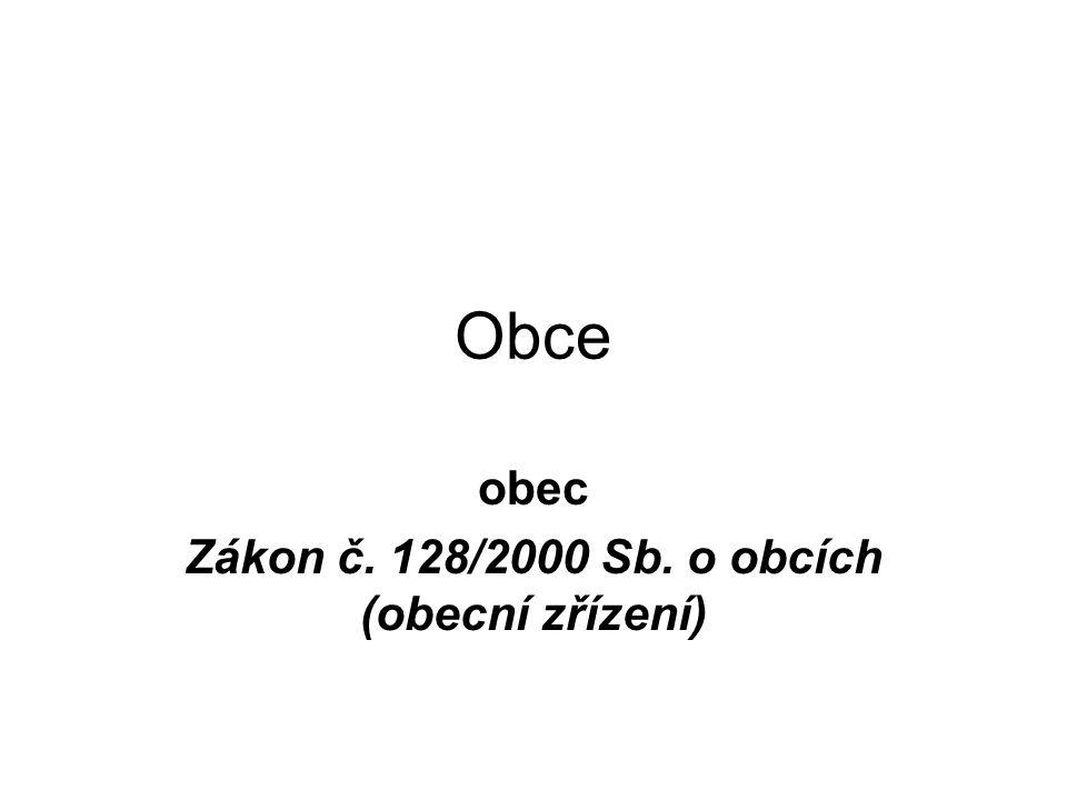 obec Zákon č. 128/2000 Sb. o obcích (obecní zřízení)