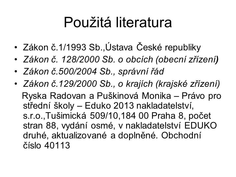 Použitá literatura Zákon č.1/1993 Sb.,Ústava České republiky