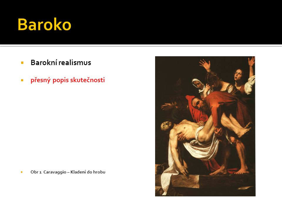 Baroko Barokní realismus přesný popis skutečnosti