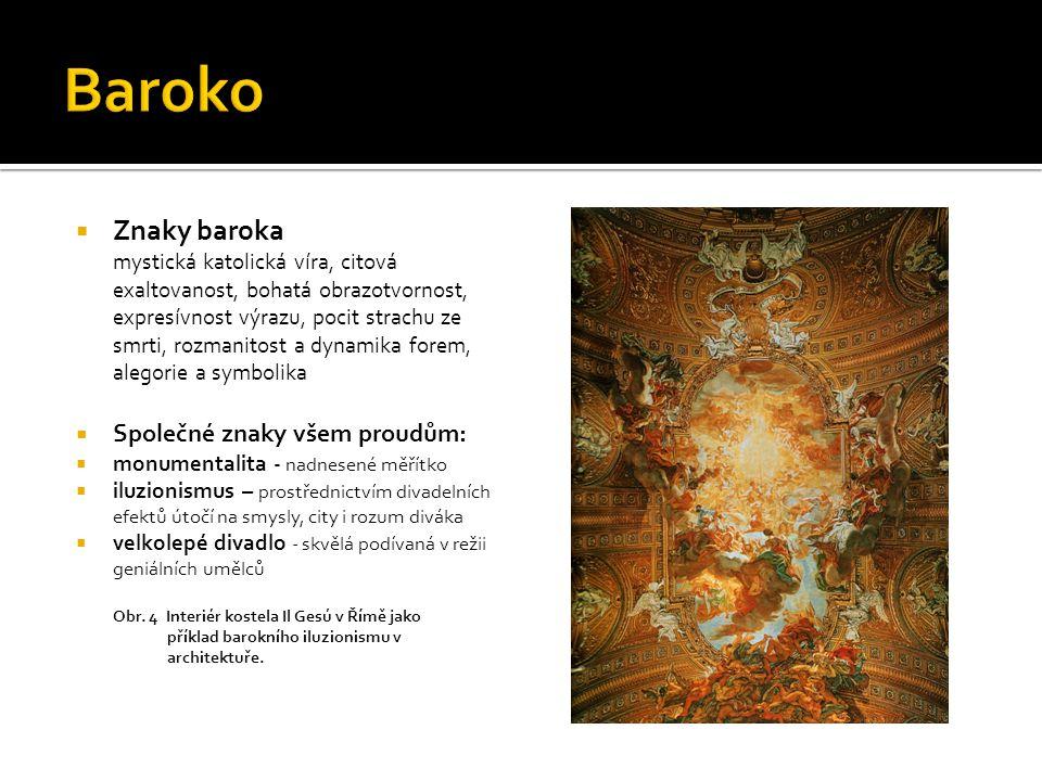 Baroko Znaky baroka Společné znaky všem proudům: