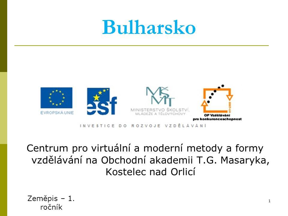 Bulharsko Centrum pro virtuální a moderní metody a formy vzdělávání na Obchodní akademii T.G. Masaryka, Kostelec nad Orlicí.