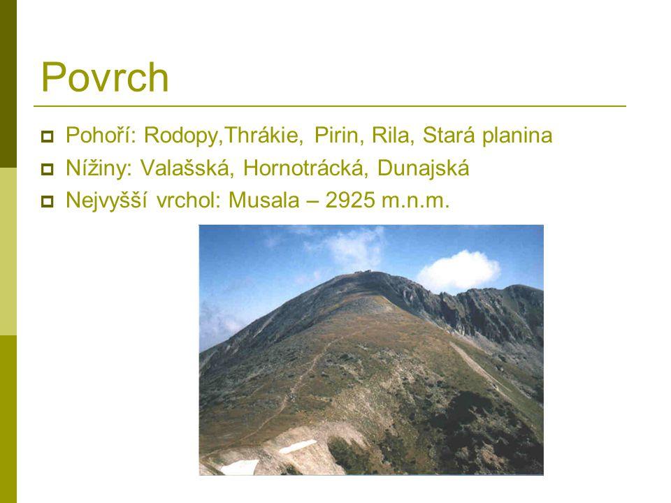 Povrch Pohoří: Rodopy,Thrákie, Pirin, Rila, Stará planina